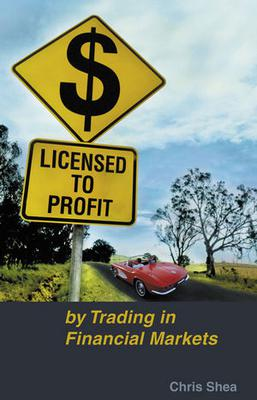 Trading Book Review: Licensed to Profit by Chris Shea. A good 'starter' book with a focus on trading from a behavioral and psychological perspective.